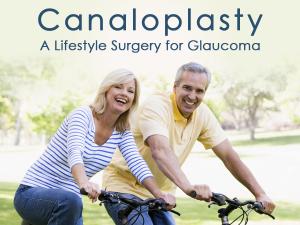 Canaloplasty Lifestyle Surgery for Glaucoma