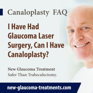I Have Had Glaucoma Laser Surgery, Can I Have Canaloplasty