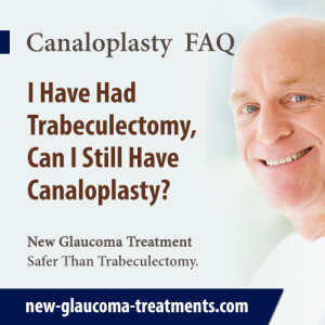 I Have Had Trabeculectomy, Can I Still Have Canaloplasty