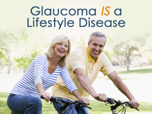 Glaucoma is a Lifestyle Disease
