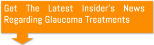 Get The Latest Insider's News Regarding Glaucoma Treatments