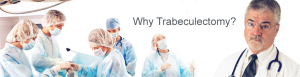 Why Trabeculectomy is the Most Common Glaucoma Surgery