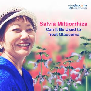 Is Salvia Miltiorrhiza (Dan Shen) Effective In The Treatment of Glaucoma