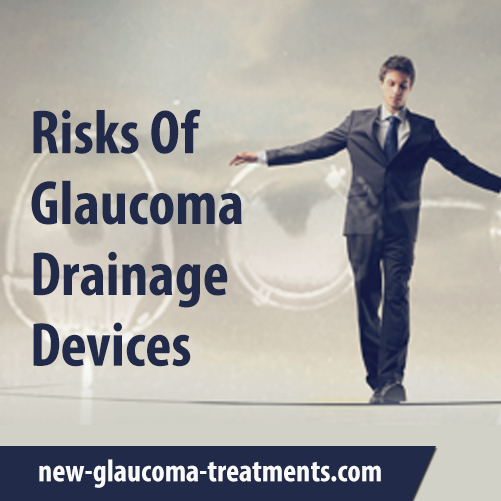 Risks Of Glaucoma Drainage Devices New Glaucoma