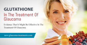 Glutathione In The Treatment Of Glaucoma