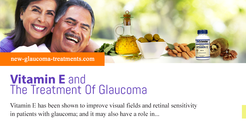 Vitamin E and The Treatment Of Glaucoma