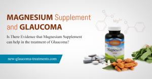 Magnesium Supplement And Glaucoma