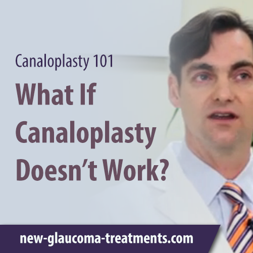 What If Canaloplasty Doesn't Work?
