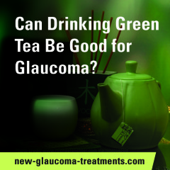 Is Green Tea Good for Glaucoma?