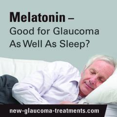 Melatonin – Good for Glaucoma as well as Sleep?
