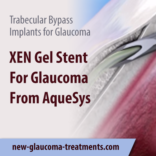 XEN Gel Stent For Glaucoma From AqueSys
