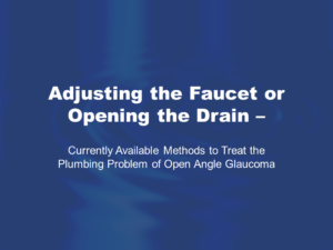 Currently Available Methods to Treat Open Angle Glaucoma