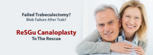 Failed Trabeculectomy ReSGu Canaloplasty To The Rescue