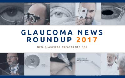 Glaucoma News Roundup 2017