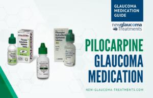 Medical Therapy for Glaucoma Pilocarpine