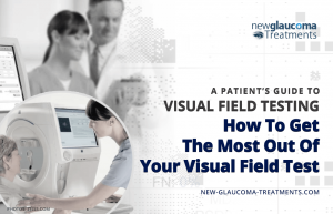 Visual Field Testing – How to Get the Most Out of Your Visual Field Testing